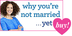 Why You're Not Married...Yet Paperback